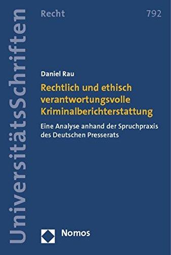 9783848701803: Rechtlich und ethisch verantwortungsvolle Kriminalberichterstattung: Eine Analyse anhand der Spruchpraxis des Deutschen Presserats