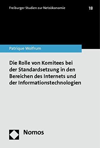 Die Rolle von Komitees bei der Standardsetzung in den Bereichen des Internets und der ...