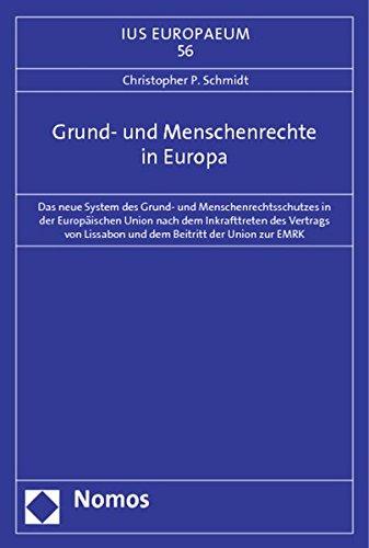 Grund- und Menschenrechte in Europa: Christopher P. Schmidt
