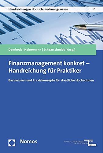 9783848702466: Finanzmanagement Konkret - Handreichung Fur Praktiker: Basiswissen Und Praxiskonzepte Fur Staatliche Hochschulen (Handreichungen Hochschulrechnungswesen) (German Edition)