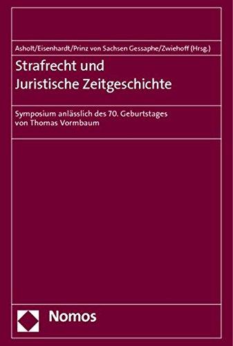 Strafrecht und Juristische Zeitgeschichte: Martin Asholt