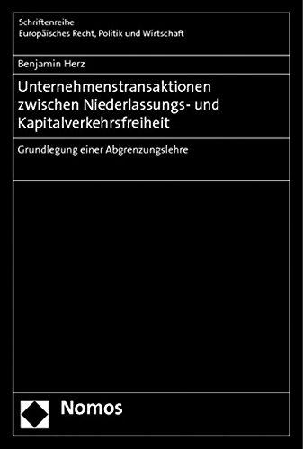 Unternehmenstransaktionen zwischen Niederlassungs- und Kapitalverkehrsfreiheit: Benjamin Herz