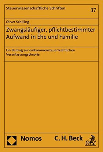 Zwangsläufiger, pflichtbestimmter Aufwand in Ehe und Familie: Oliver Schilling