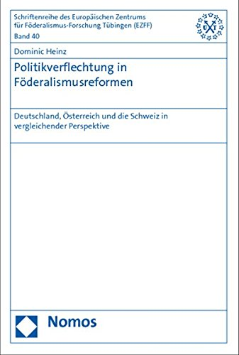 9783848703395: Politikverflechtung in F�deralismusreformen: Deutschland, �sterreich und die Schweiz in vergleichender Perspektive