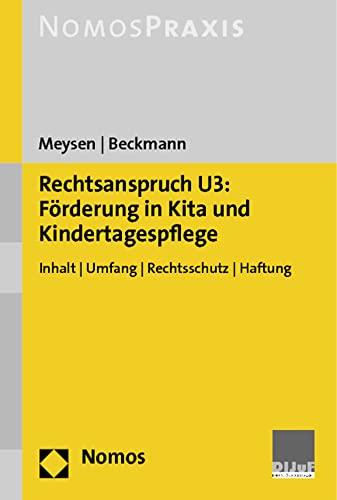 9783848703425: Rechtsanspruch U3: F�rderung in Kita und Kindertagespflege: Inhalt - Umfang - Rechtsschutz - Haftung