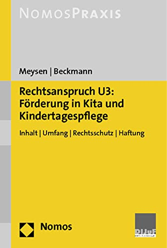 9783848703425: Rechtsanspruch U3: Forderung in Kita Und Kindertagespflege: Inhalt - Umfang - Rechtsschutz - Haftung (German Edition)