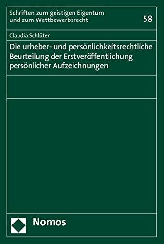 Die urheber- und persönlichkeitsrechtliche Beurteilung der Erstveröffentlichung pers&ouml...