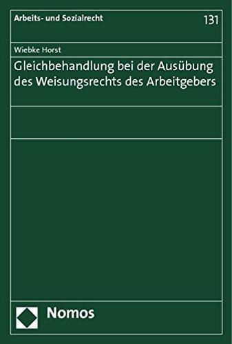 Gleichbehandlung bei der Ausübung des Weisungsrechts des Arbeitgebers: Wiebke Horst