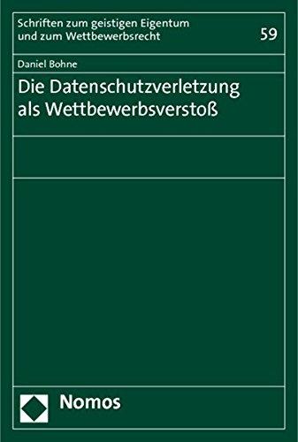 Die Datenschutzverletzung als Wettbewerbsverstoß: Daniel Bohne