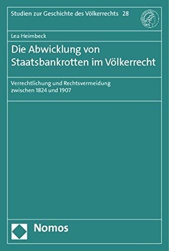 Die Abwicklung von Staatsbankrotten im Völkerrecht: Nomos Verlagsges.MBH + Co