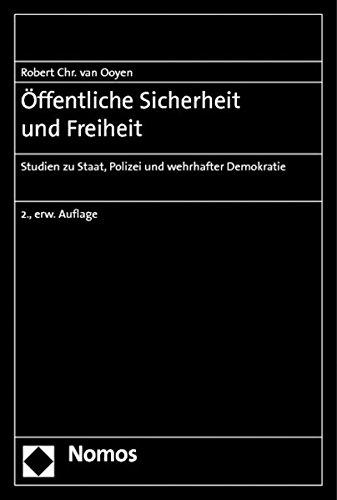 9783848704460: Öffentliche Sicherheit und Freiheit: Studien zu Staat, Polizei und wehrhafter Demokratie