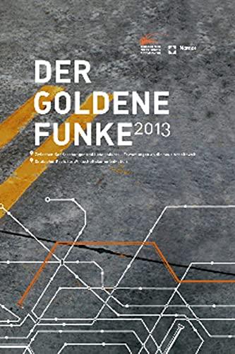 9783848704903: Der Goldene Funke 2013: Zwischen Karrierehunger und Lebensdurst - Erwartungen an die neue Arbeitswelt