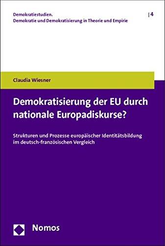 Demokratisierung der EU durch nationale Europadiskurse?: Claudia Wiesner