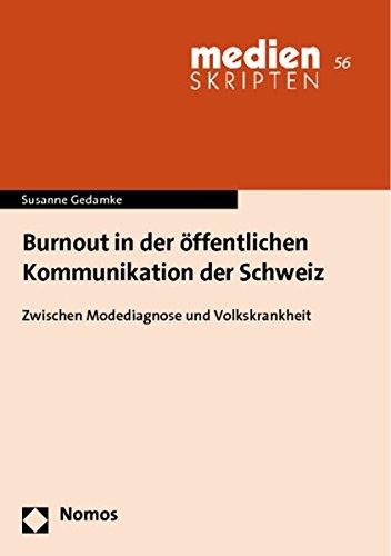 9783848705511: Burnout in der öffentlichen Kommunikation der Schweiz: Zwischen Modediagnose und Volkskrankheit