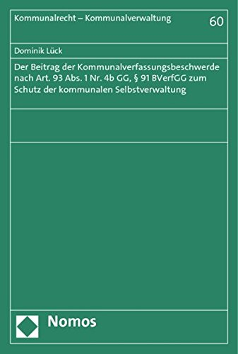 Der Beitrag der Kommunalverfassungsbeschwerde nach Art. 93 Abs. 1 Nr. 4b GG, § 91 BVerfGG zum ...