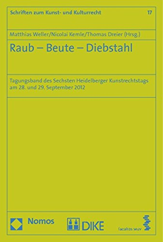 Raub - Beute - Diebstahl: Matthias Weller