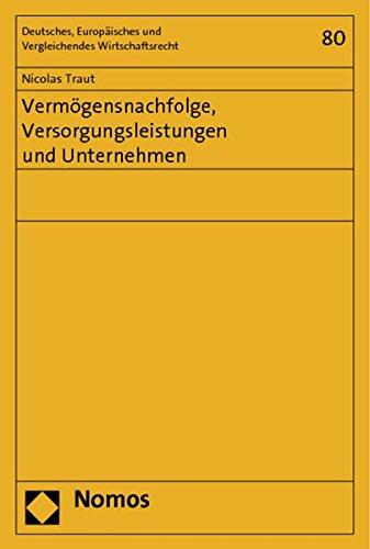 Vermögensnachfolge, Versorgungsleistungen und Unternehmen: Nicolas Maximilian Traut