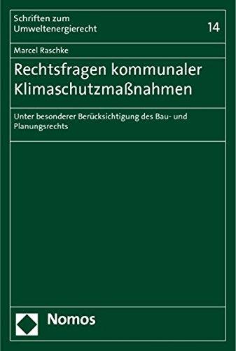 9783848707331: Rechtsfragen kommunaler Klimaschutzma�nahmen: Unter besonderer Ber�cksichtigung des Bau- und Planungsrechts