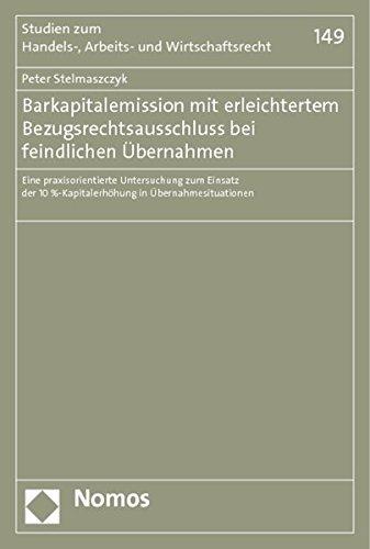 Barkapitalemission mit erleichtertem Bezugsrechtsausschluss bei feindlichen Übernahmen: Peter ...