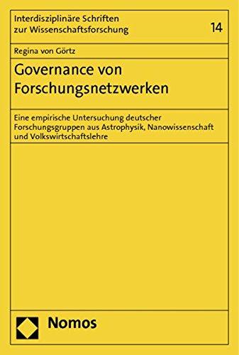 9783848707706: Governance von Forschungsnetzwerken: Eine empirische Untersuchung deutscher Forschungsgruppen aus Astrophysik, Nanowissenschaft und Volkswirtschaftslehre