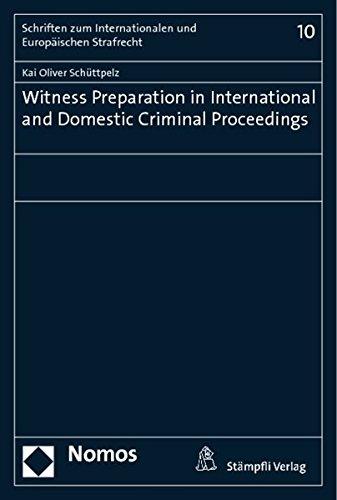 Witness Preparation in International and Domestic Criminal Proceedings: Kai Oliver Schüttpelz