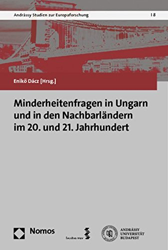 Minderheitenfragen in Ungarn und in den Nachbarländern im 20. und 21. Jahrhundert: Eniko Dácz