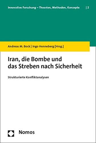 Iran, die Bombe und das Streben nach Sicherheit: Andreas M. Bock