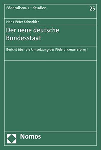 Der neue deutsche Bundesstaat: Hans-Peter Schneider