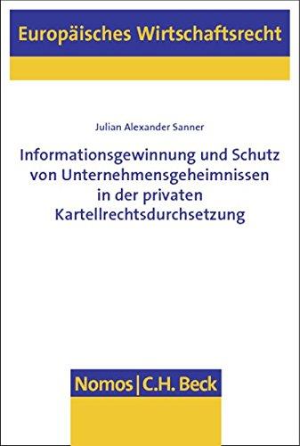 Informationsgewinnung und Schutz von Unternehmensgeheimnissen in der privaten ...
