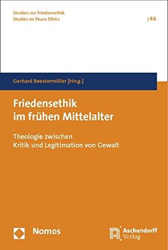 Friedensethik im frühen Mittelalter: Gerhard Beestermöller