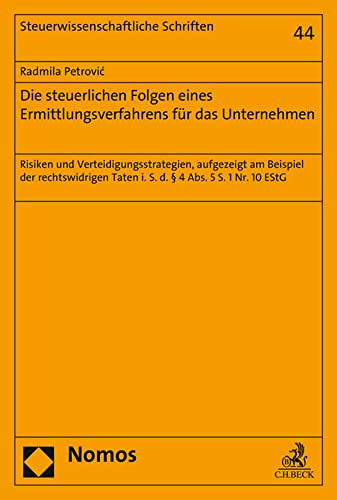 Die steuerlichen Folgen eines Ermittlungsverfahrens f|r das Unternehmen: Risiken und ...
