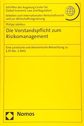 Die Vorstandspflicht zum Risikomanagement: Philipp Jakobus