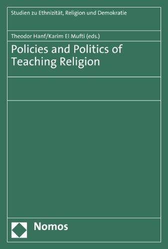 Policies and Politics of Teaching Religion (Studien Zu Ethnizitat, Religion Und Demokratie)