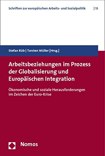 Arbeitsbeziehungen im Prozess der Globalisierung und Europäischen Integration: Stefan R�b