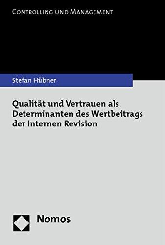 Qualität und Vertrauen als Determinanten des Wertbeitrags der Internen Revision: Stefan Hübner