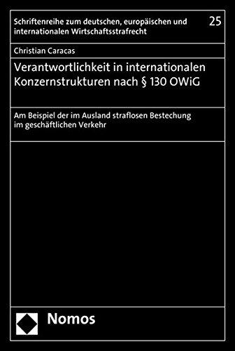 9783848709922: Verantwortlichkeit in internationalen Konzernstrukturen nach � 130 OWiG: Am Beispiel der im Ausland straflosen Bestechung im gesch�ftlichen Verkehr