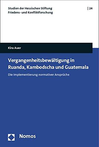 Vergangenheitsbewältigung in Ruanda, Kambodscha und Guatemala: Kira Auer