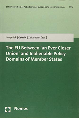 The EU Between 'an Ever Closer Union' and Inalienable Policy Domains of Member States: ...