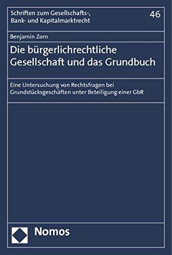 Die bürgerlichrechtliche Gesellschaft und das Grundbuch: Benjamin Zorn
