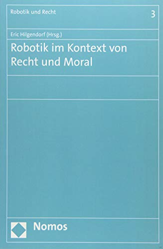 9783848710157: Robotik Im Kontext Von Recht Und Moral (Robotik Und Recht) (German Edition)