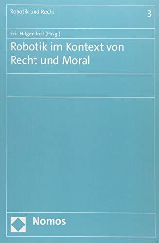 Robotik im Kontext von Recht und Moral: Eric Hilgendorf