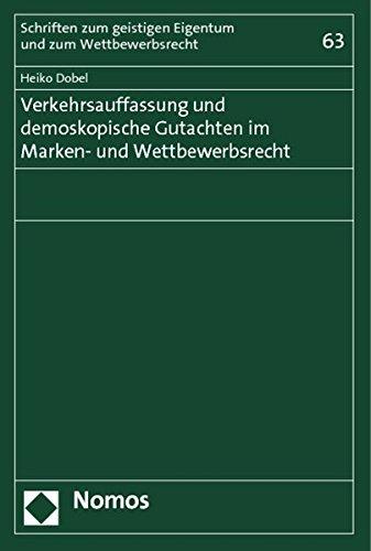 Verkehrsauffassung und demoskopische Gutachten im Marken- und Wettbewerbsrecht: Heiko Dobel