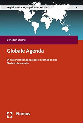 9783848710386: Globale Agenda: Die Nachrichtengeographie internationaler Nachrichtensender