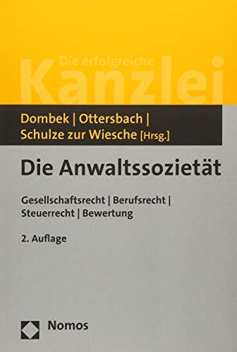 9783848710508: Die Anwaltssoziet�t: Gesellschaftsrecht - Berufsrecht - Steuerrecht - Bewertung