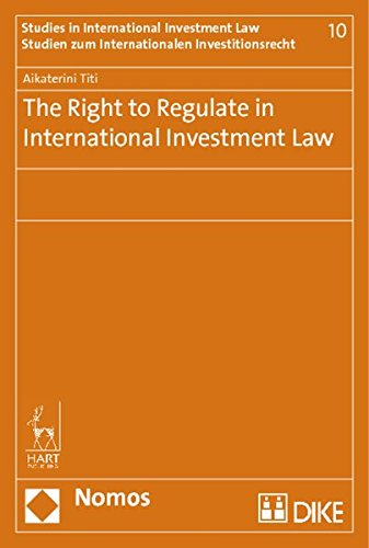 The Right to Regulate in International Investment Law (Paperback): Aikaterini Titi