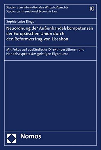 Neuordnung der Außenhandelskompetenzen der Europäischen Union durch den Reformvertrag ...