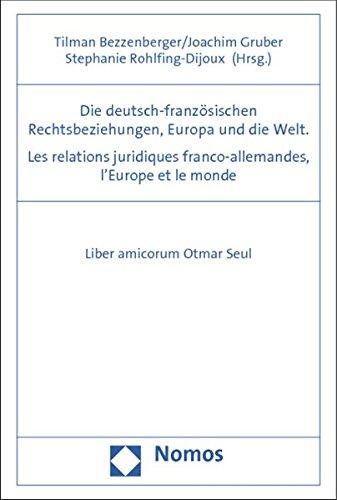 9783848711192: Die deutsch-französischen Rechtsbeziehungen, Europa und die Welt. Les relations juridiques franco-allemandes, l'Europe et le monde: Liber amicorum Otmar Seul
