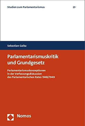 Parlamentarismuskritik und Grundgesetz: Sebastian Galka