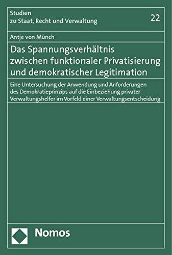 Das Spannungsverhältnis zwischen funktionaler Privatisierung und demokratischer Legitimation: ...