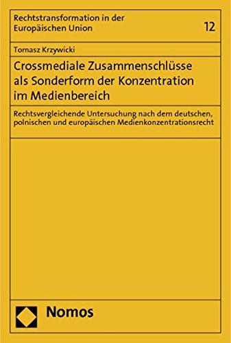 Crossmediale Zusammenschlüsse als Sonderform der Konzentration im Medienbereich: Tomasz ...